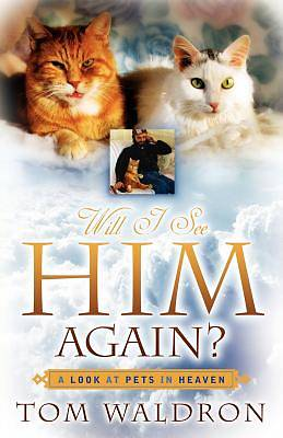 Picture of Will I See Him Again? a Look at Pets in Heaven