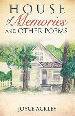 House of Memories and Other Poems