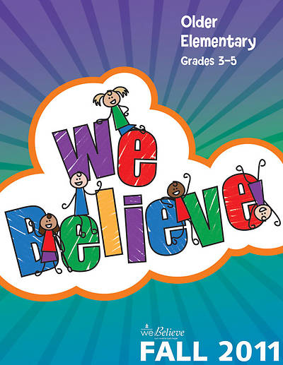 We Believe Fall 2011 Older Elementary Teacher Book