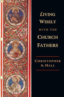 Picture of Living Wisely with the Church Fathers
