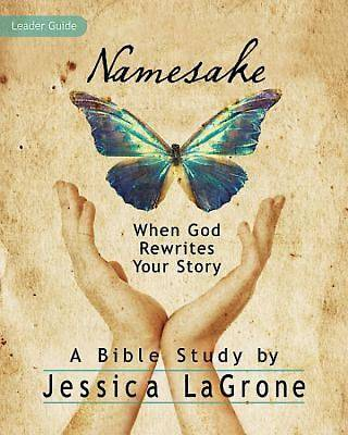 Namesake: Womens Bible Study Leader Guide