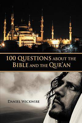 Picture of 100 Questions about the Bible and the Qur'an