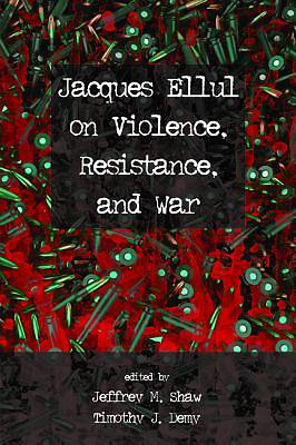 Picture of Jacques Ellul on Violence, Resistance, and War