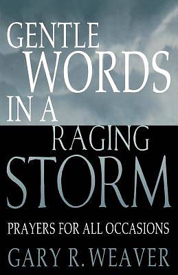 Gentle Words in a Raging Storm