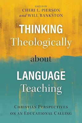 Picture of Thinking Theologically about Language Teaching