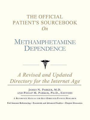 The Official Patients Sourcebook on Methamphetamine Dependence [Adobe Ebook]