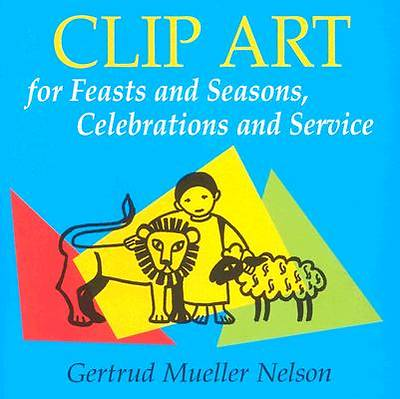 Clip Art for Feasts and Seasons, Celebrations and Service