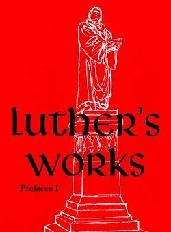 Luthers Works, Volume 59 (Prefaces I / 1522 1532)