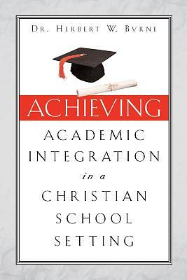 Picture of Achieving Academic Integration in a Christian School Setting
