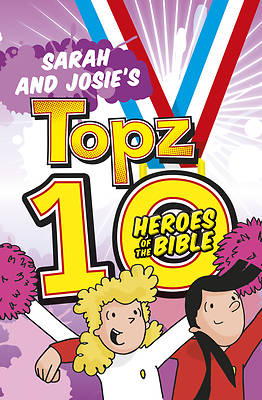 Sarah and Josies Topz 10 Heroes of the Bible