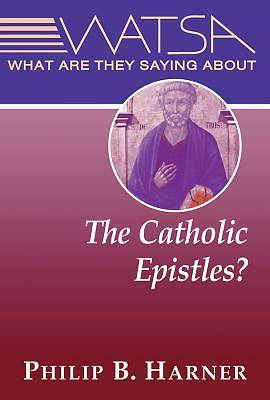 What Are They Saying about the Catholic Epistles?