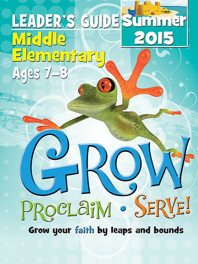 Picture of Grow, Proclaim, Serve! Middle Elementary Leader's Guide Summer 2015