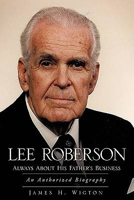 Lee Roberson -- Always about His Fathers Business