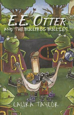 E.E. Otter and the Bullfrog Bullies