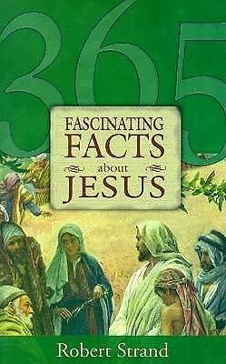 365 Fascinating Facts...about Jesus