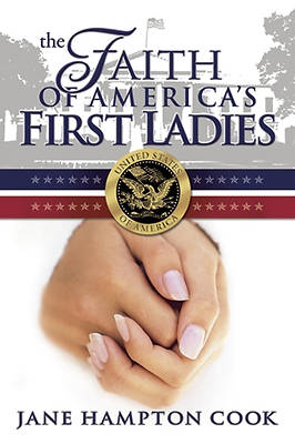 The Faith of Americas First Ladies