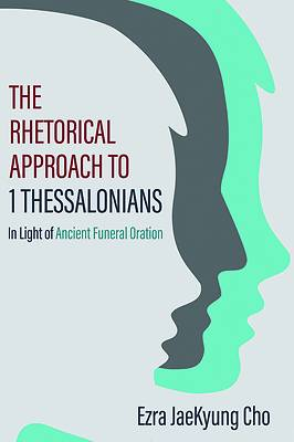 Picture of The Rhetorical Approach to 1 Thessalonians