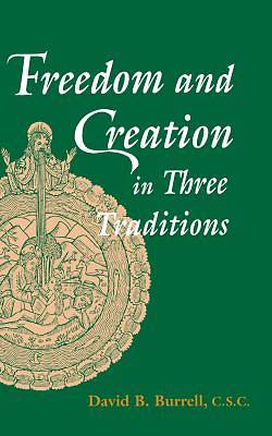 Freedom & Creation in Three Traditions