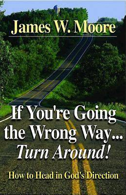 If Youre Going the Wrong Way...Turn Around