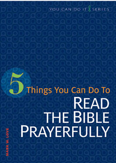 5 Things You Can Do to Read the Bible Prayerfully