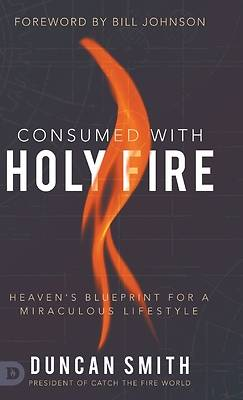 Picture of Consumed with Holy Fire