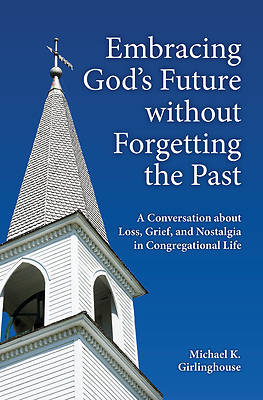 Embracing God's Future Without Forgetting the Past