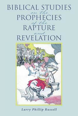 Picture of Biblical Studies on the Prophecies of the Rapture and Revelation