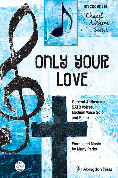 Only Your Love SATB Anthem