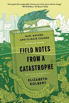 Picture of Field Notes from a Catastrophe