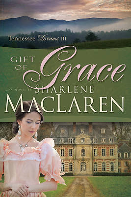 Gift of Grace (Tennessee Dreams V3)