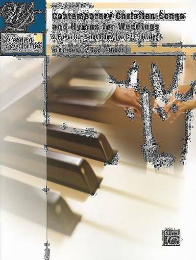 Wedding Performer, Contemporary Christian Songs and Hymns for Weddings; 9 Favorite Selections for Ceremonies (Piano Solo)