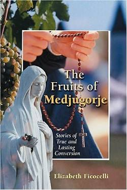 The Fruits of Medjugorje