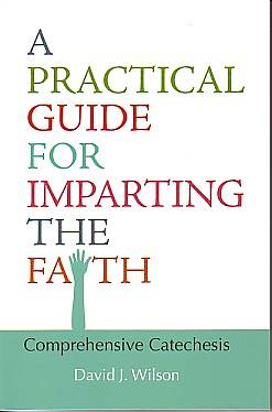 A Practical Guide for Imparting the Faith