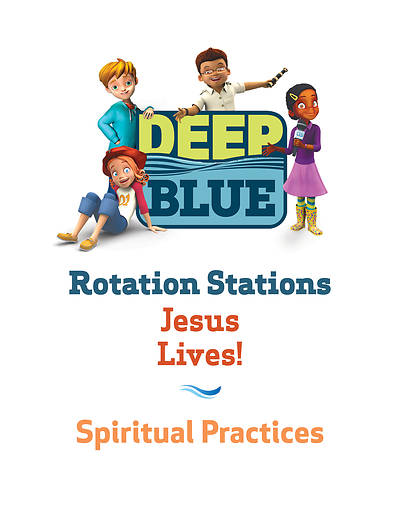 Deep Blue Rotation Station: Jesus Lives! - Spiritual Practices Station Download