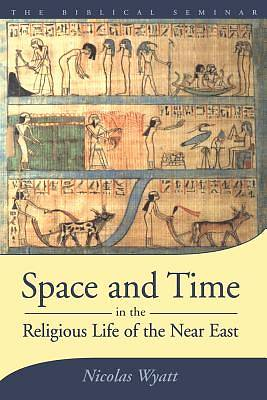 Picture of Space and Time in the Religious Life of the Near East