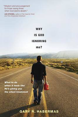 Why Is God Ignoring Me?