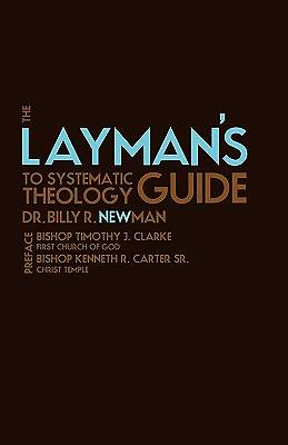 The Laymans Guide to Systematic Theology