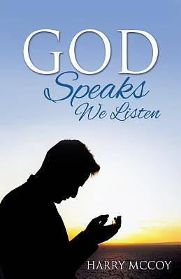 Picture of God Speaks We Listen