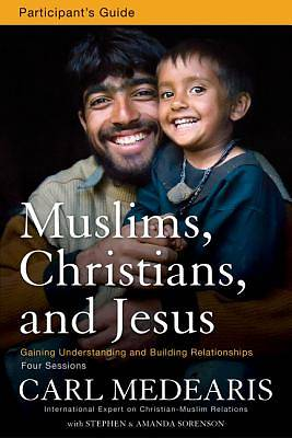 Muslims, Christians, and Jesus Participants Guide with DVD