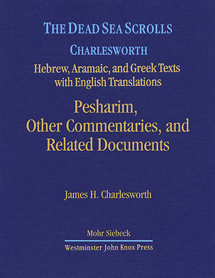 The Dead Sea Scrolls Volume 6B - Pesharim, Other Commentaries, and Related Documents