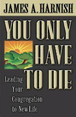 You Only Have to Die