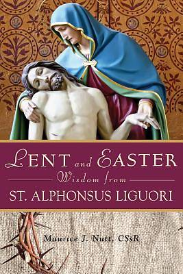 Lent and Easter Wisdom from St. Alphonsus Liguori