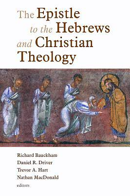 Picture of The Epistle to the Hebrews and Christian Theology