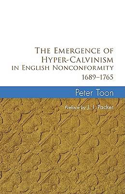 Picture of The Emergence of Hyper-Calvinism in English Nonconformity 16891765