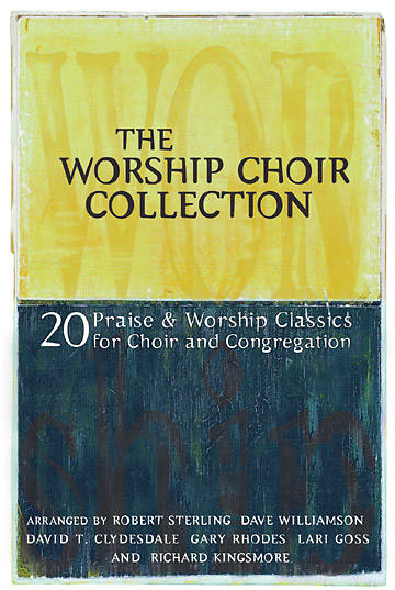 The Worship Choir Collection Choral Book