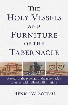 Picture of The Holy Vessels and Furniture of the Tabernacle
