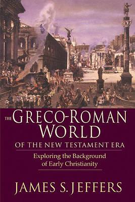 Picture of The Greco-Roman World of the New Testament Era