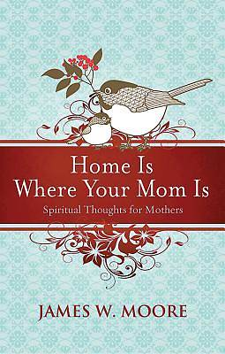 Home Is Where Your Mom Is - eBook [Adobe]