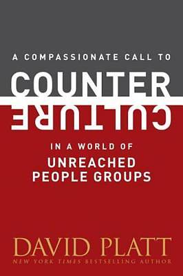 A Compassionate Call to Counter Culture in a World of Unreached People Groups [ePub Ebook]