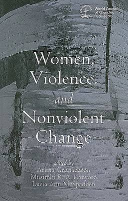 Picture of Women, Violence and Nonviolent Change